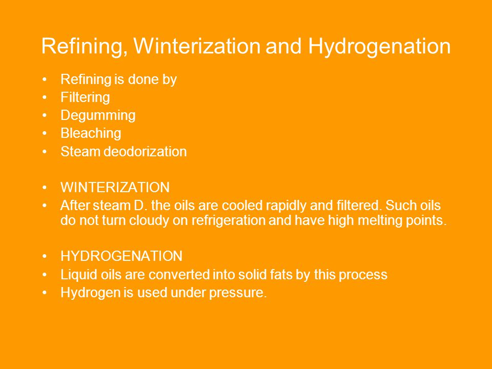 Refining, Winterization and Hydrogenation