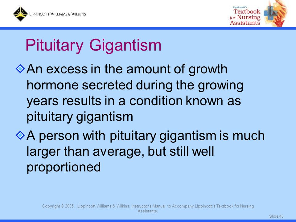 Pituitary Gigantism An excess in the amount of growth hormone secreted during the growing years results in a condition known as pituitary gigantism.