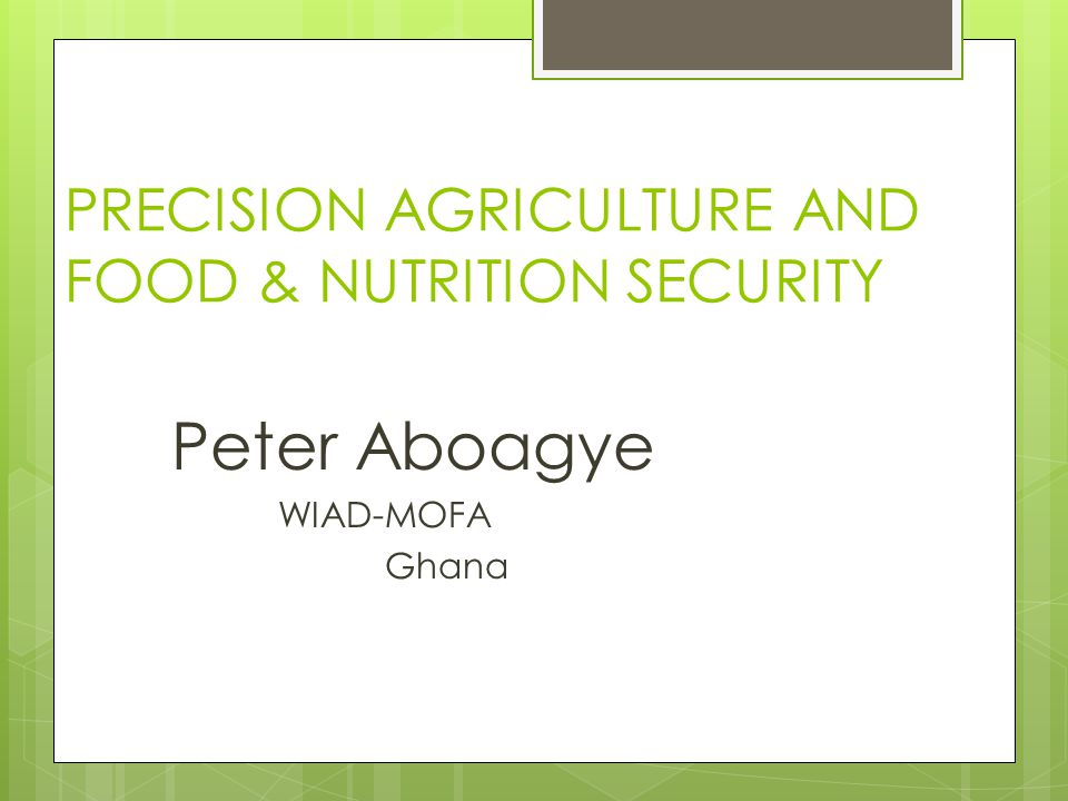 PRECISION AGRICULTURE AND FOOD & NUTRITION SECURITY