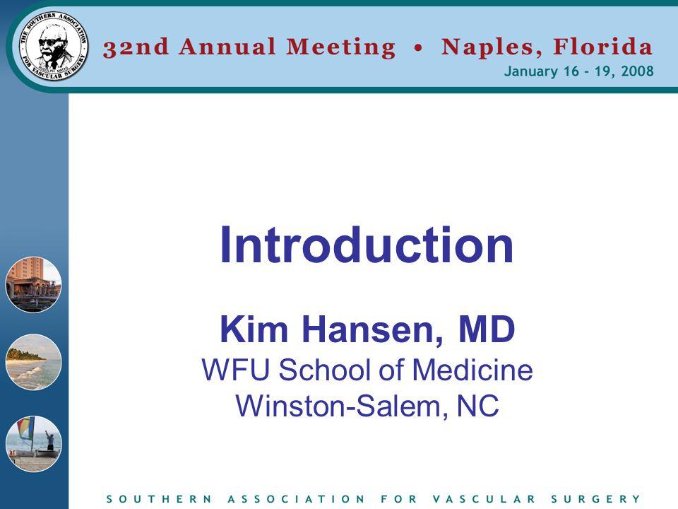 Introduction Kim Hansen, MD WFU School of Medicine Winston-Salem, NC