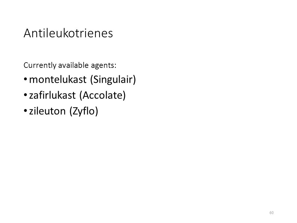 Antileukotrienes montelukast (Singulair) zafirlukast (Accolate)