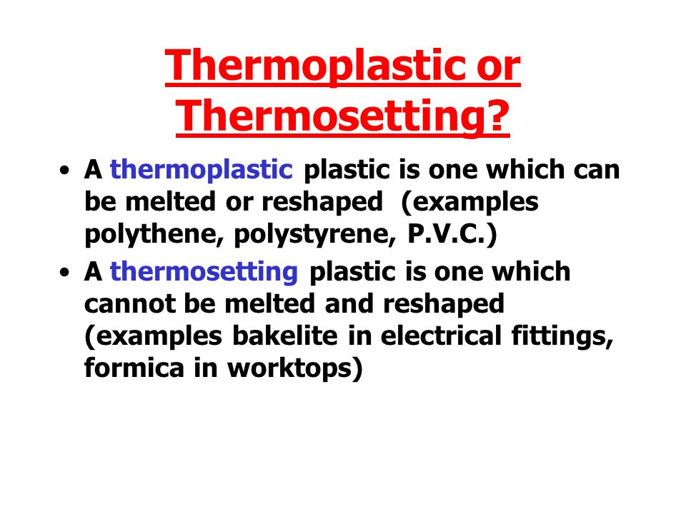 Thermoplastic or Thermosetting