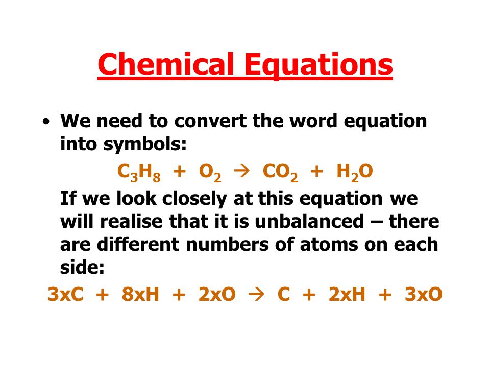 Chemical Equations We need to convert the word equation into symbols: