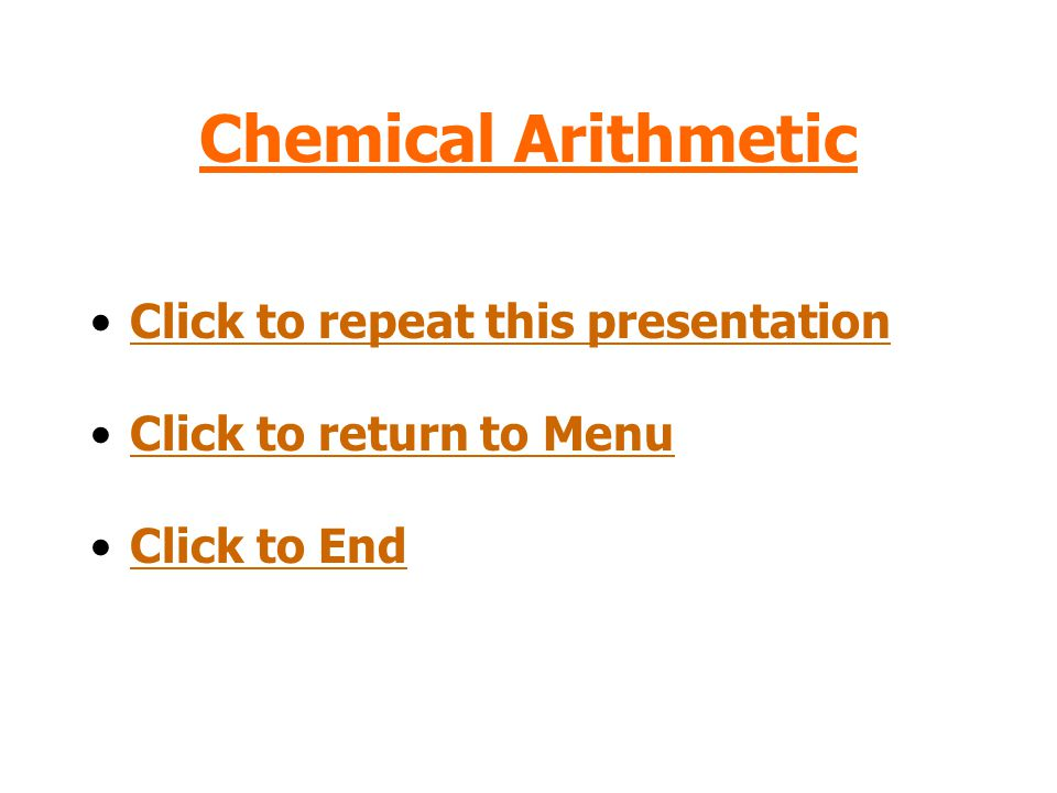 Chemical Arithmetic Click to repeat this presentation
