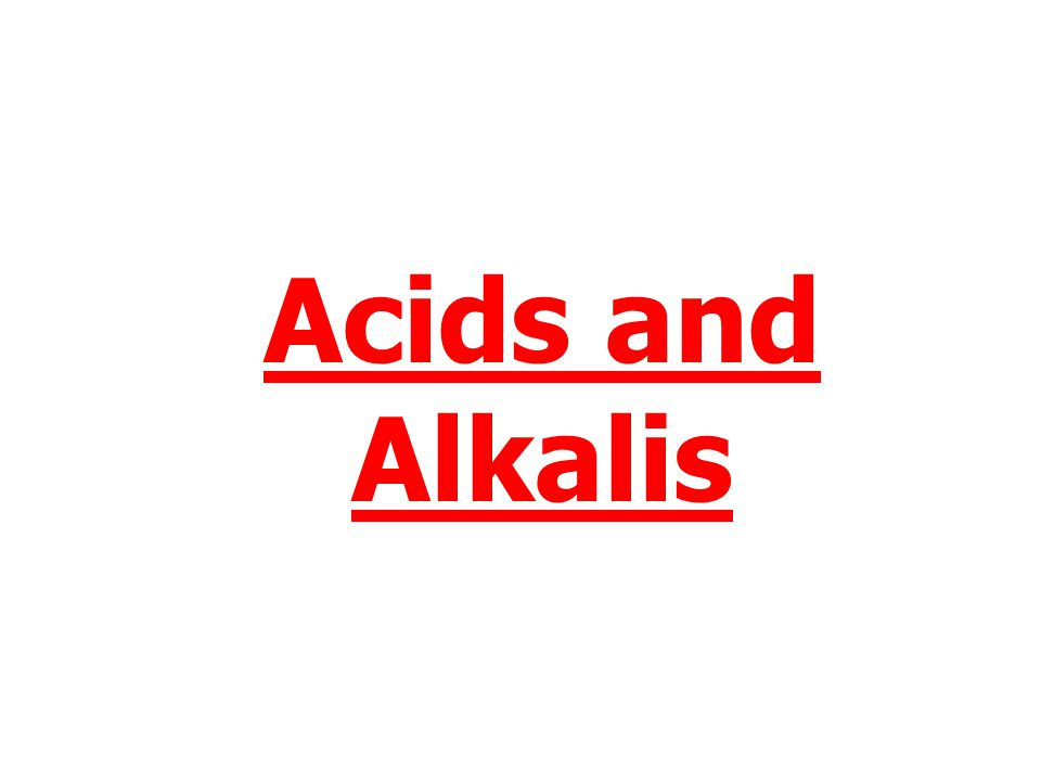 Acids and Alkalis