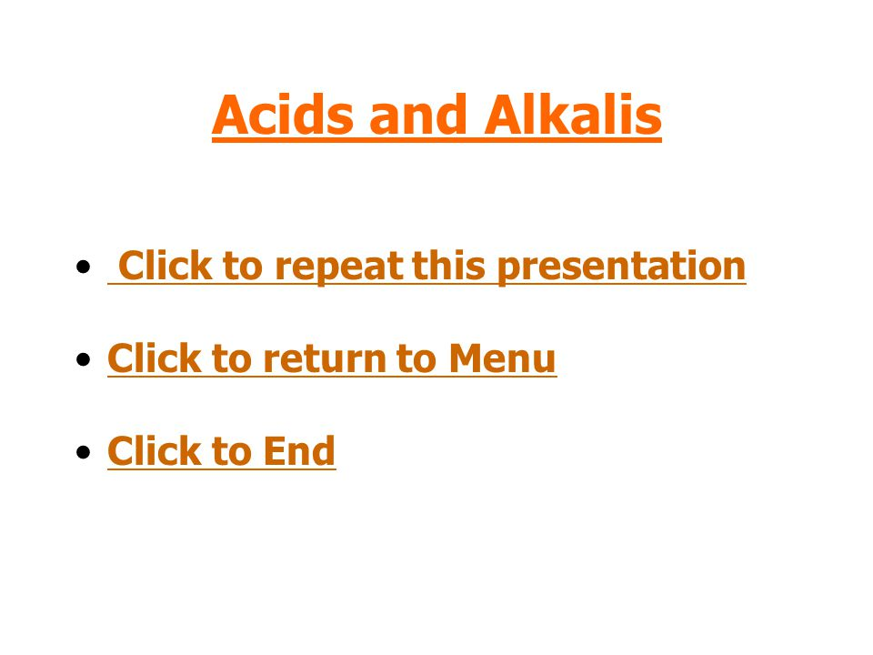 Acids and Alkalis Click to repeat this presentation