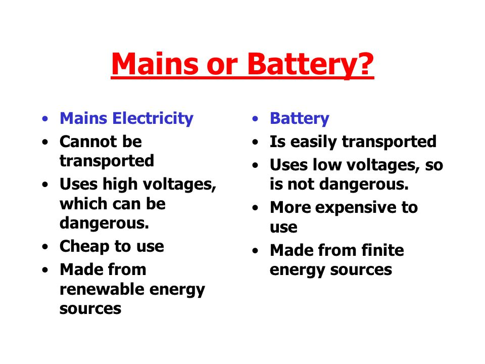 Mains or Battery Mains Electricity Cannot be transported