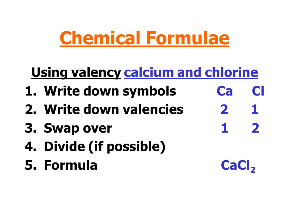 Using valency calcium and chlorine