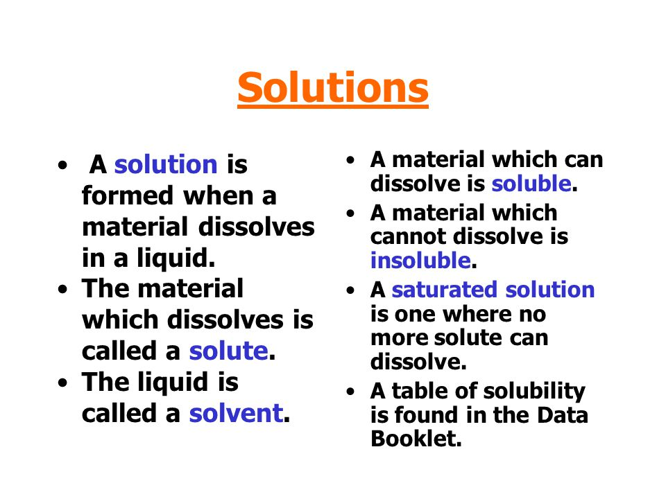 Solutions A solution is formed when a material dissolves in a liquid.
