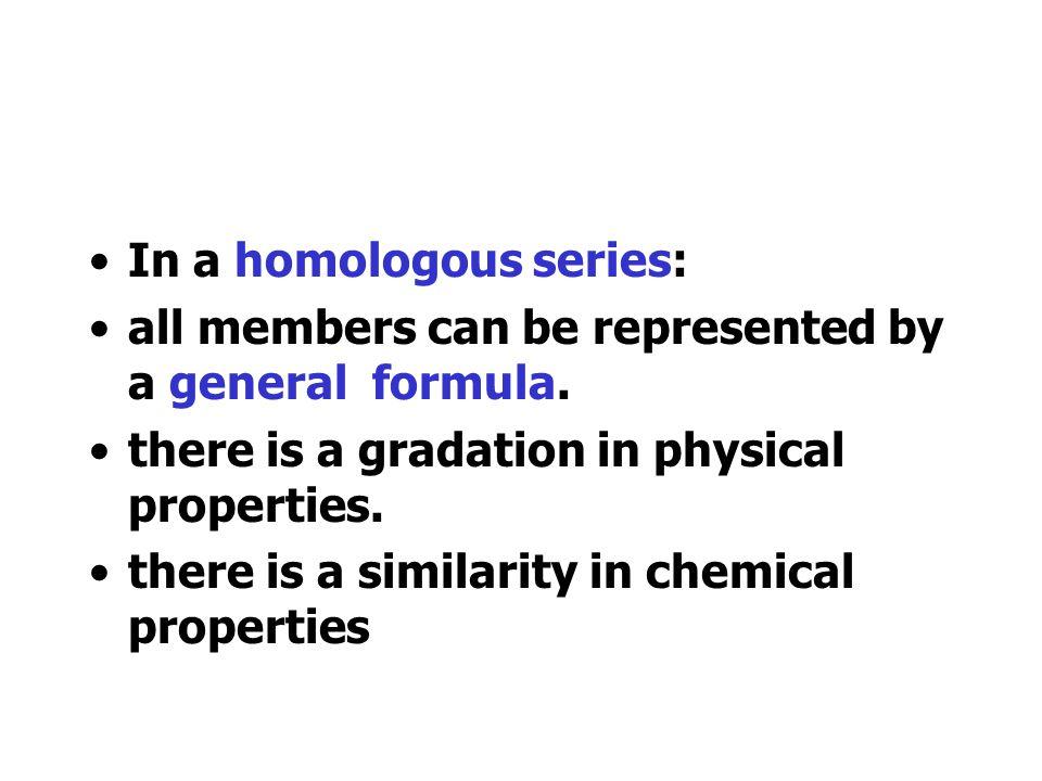 In a homologous series: