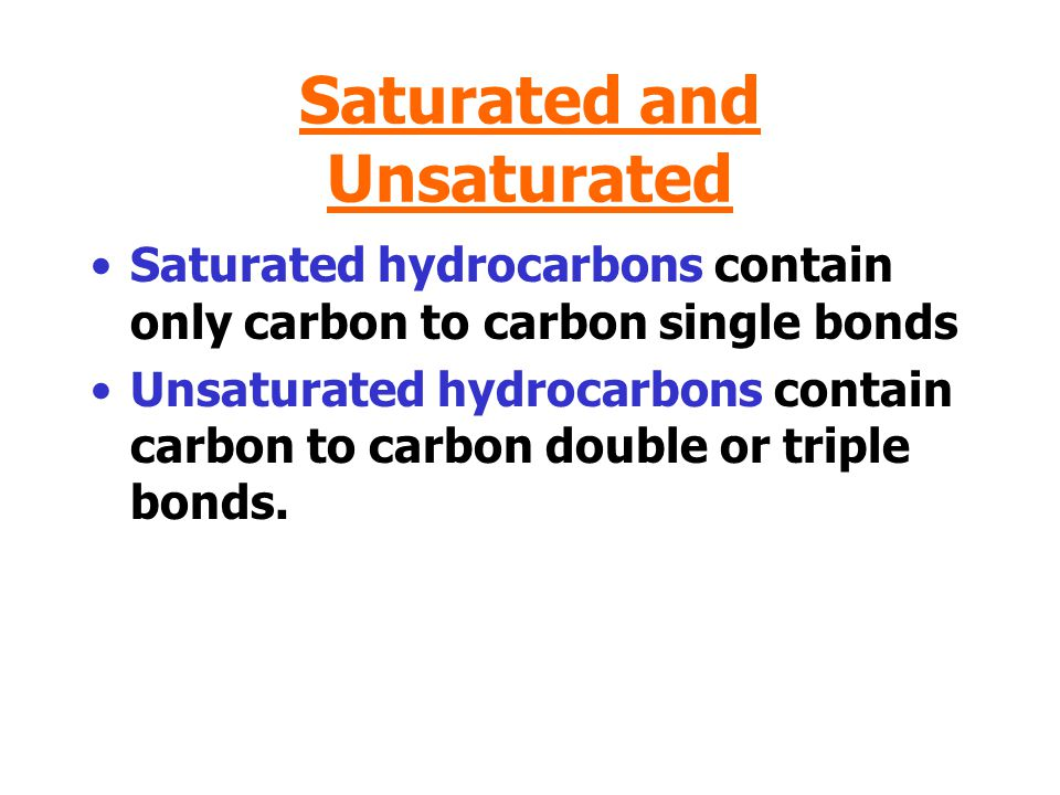 Saturated and Unsaturated
