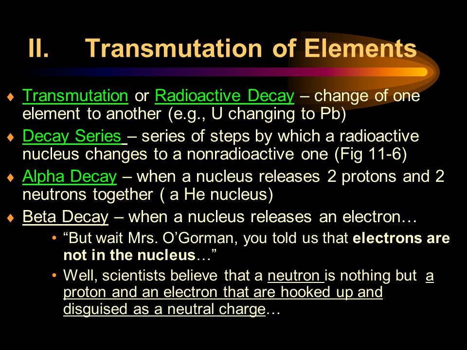 II. Transmutation of Elements