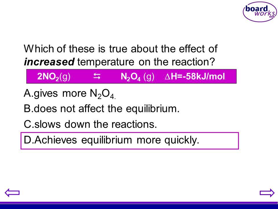 2NO2(g)  N2O4 (g) H=-58kJ/mol