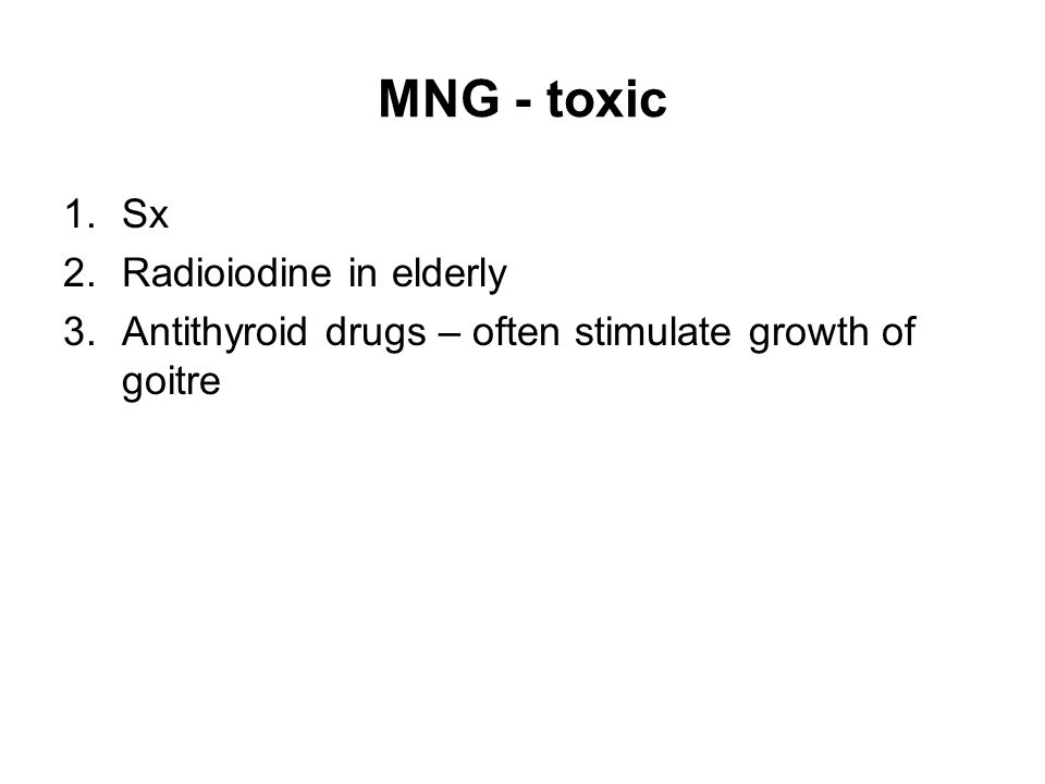 MNG - toxic Sx Radioiodine in elderly