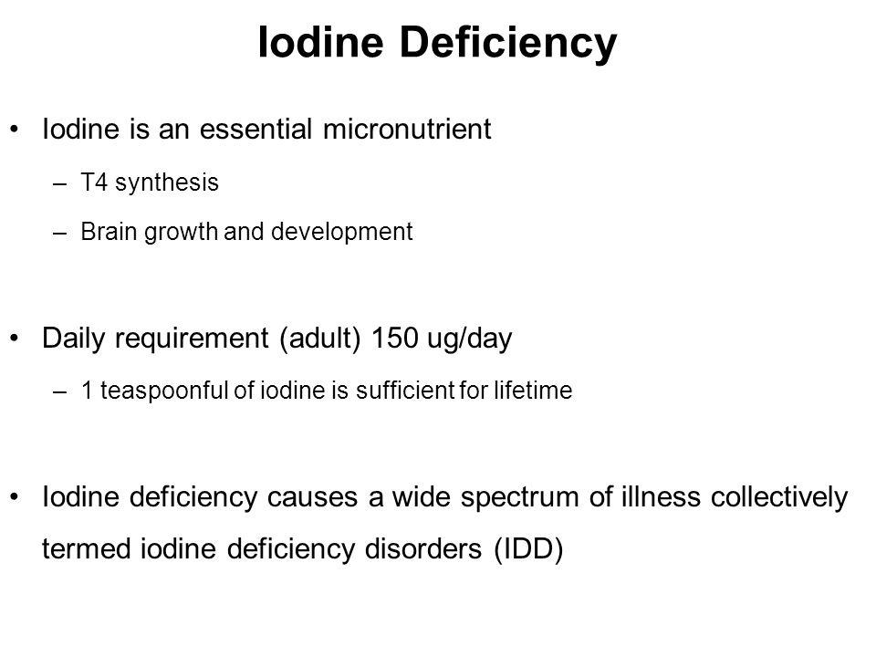 Iodine Deficiency Iodine is an essential micronutrient