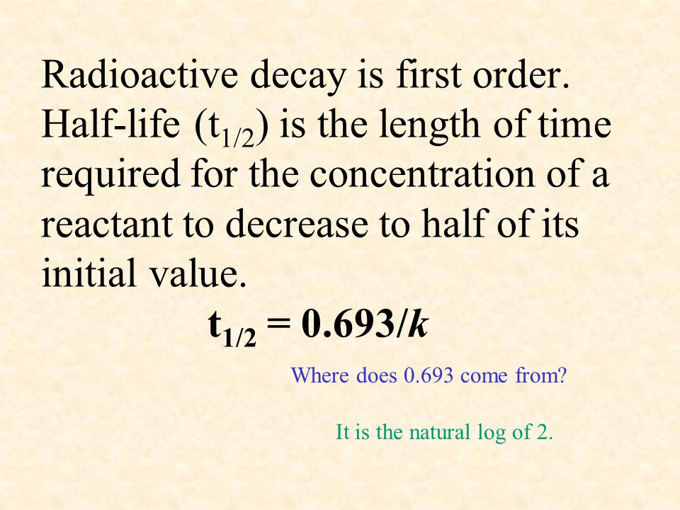 Radioactive decay is first order