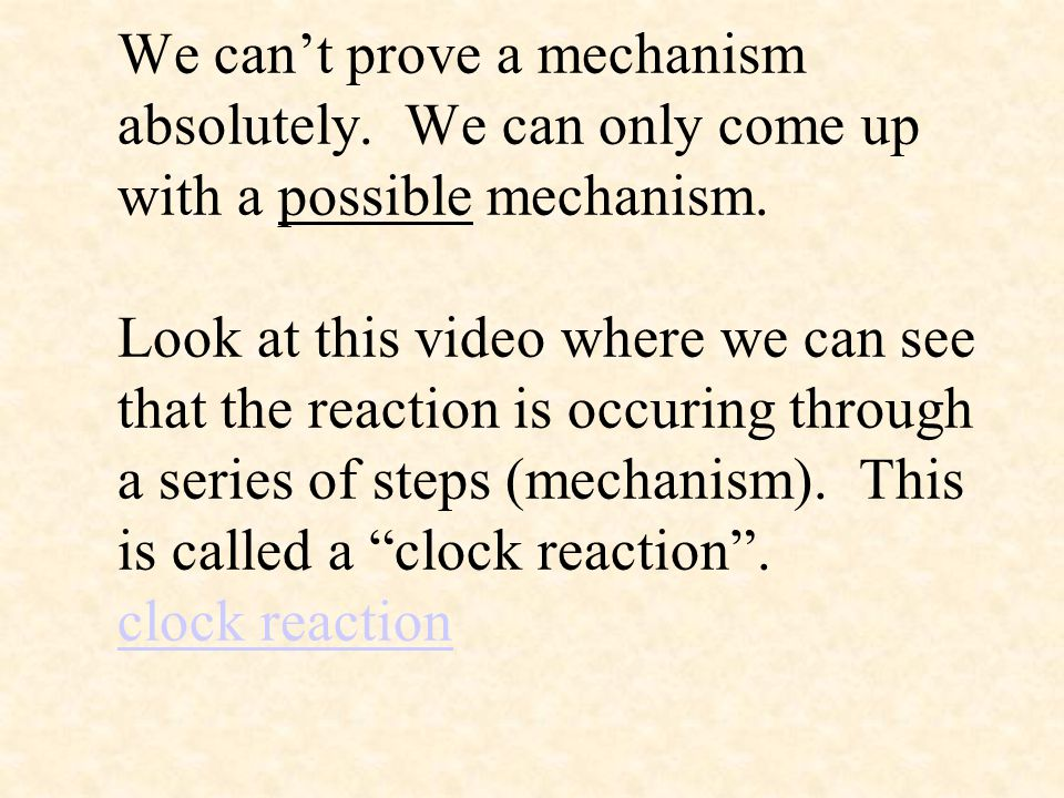 We can't prove a mechanism absolutely