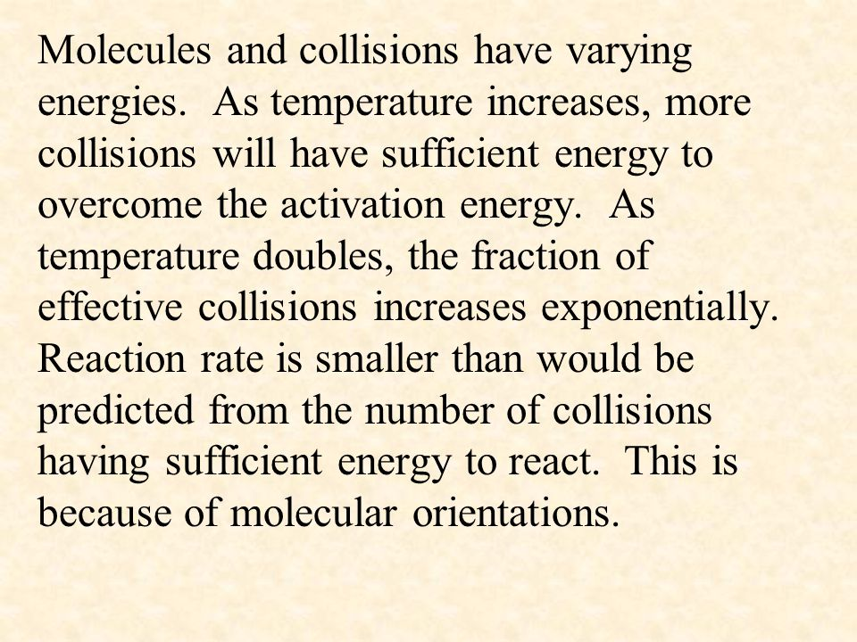 Molecules and collisions have varying energies