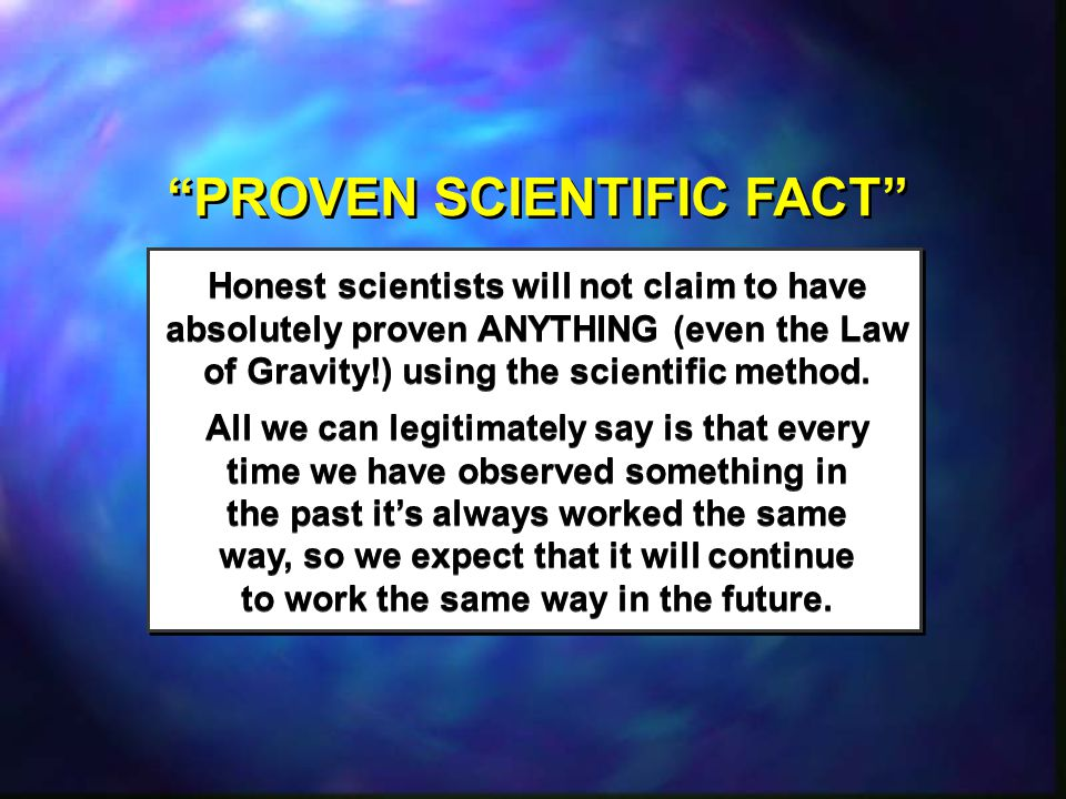 PROVEN SCIENTIFIC FACT