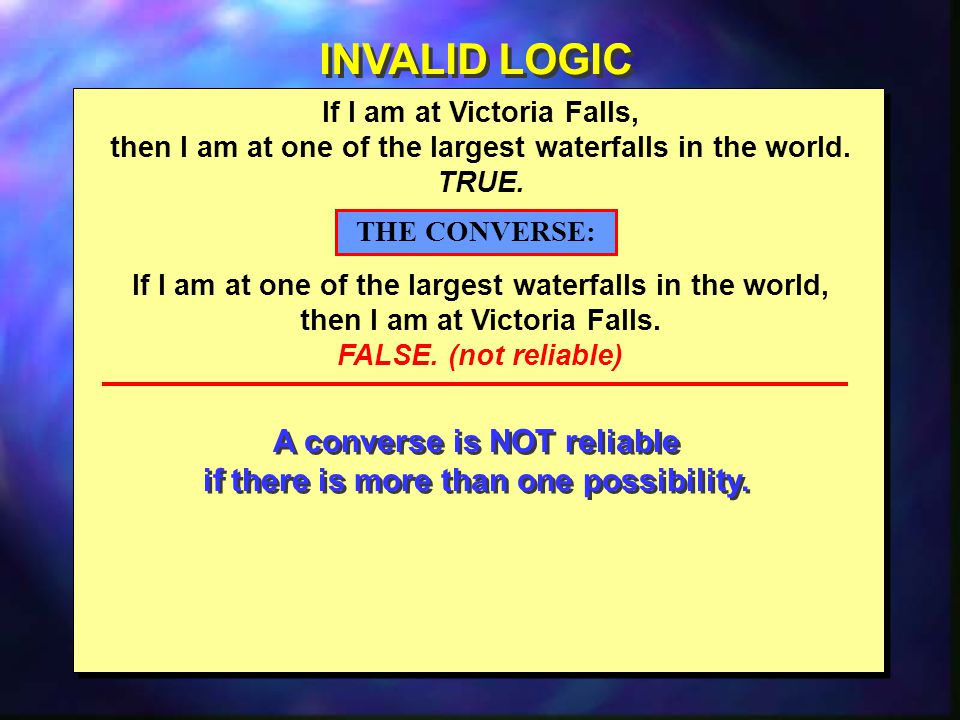 INVALID LOGIC A converse is NOT reliable