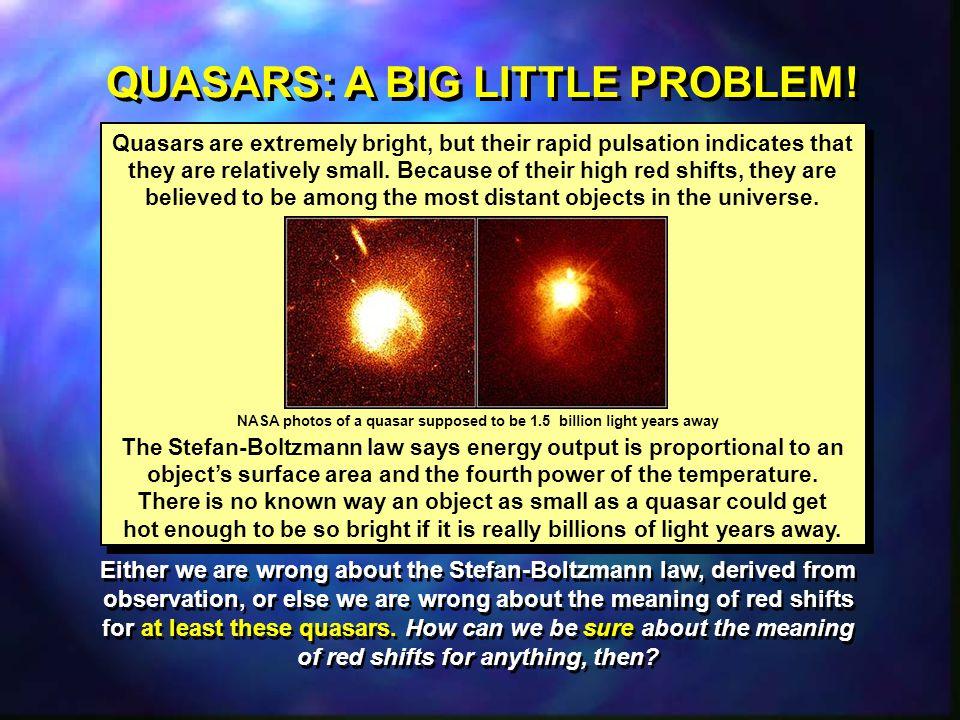 QUASARS: A BIG LITTLE PROBLEM!