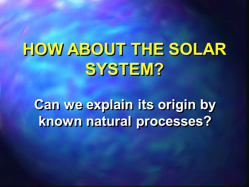 HOW ABOUT THE SOLAR SYSTEM
