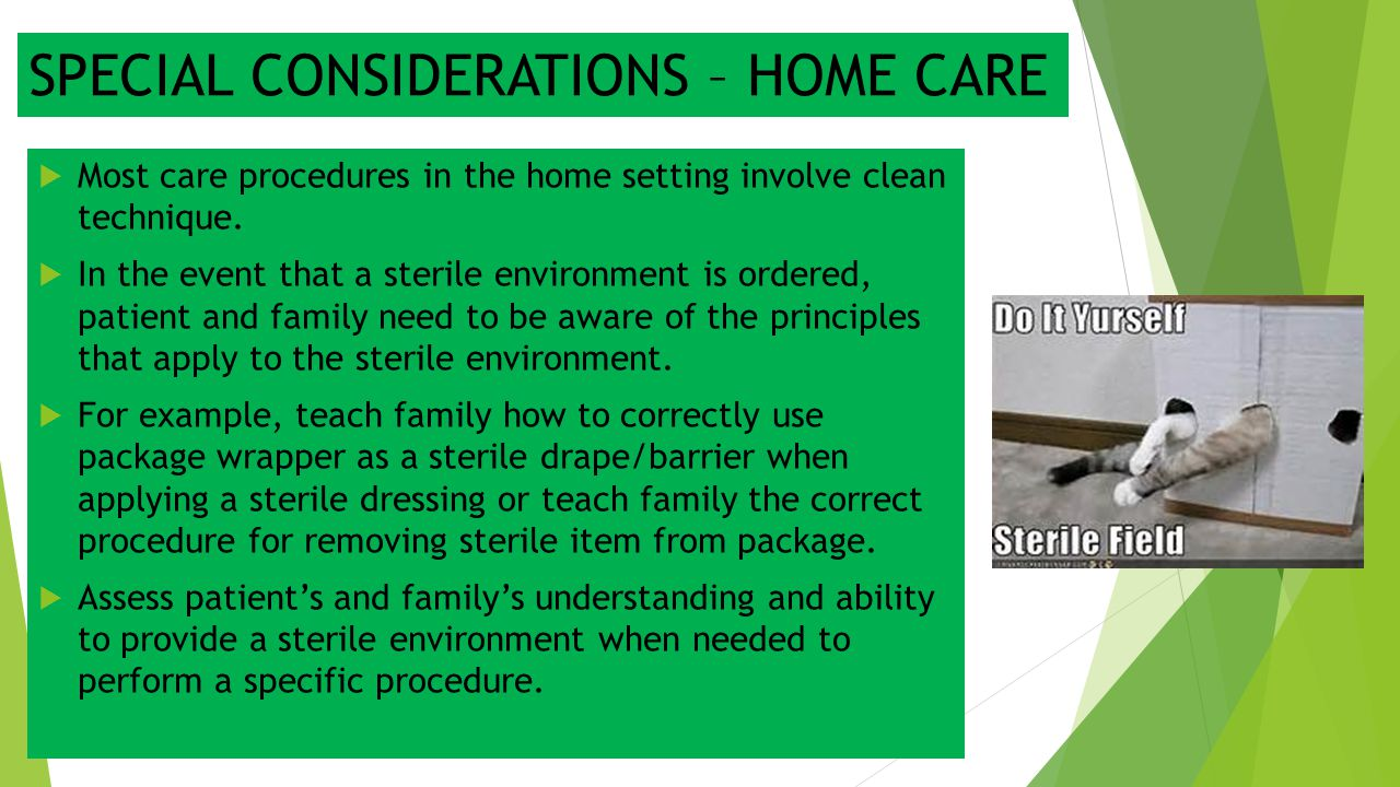 SPECIAL CONSIDERATIONS – HOME CARE