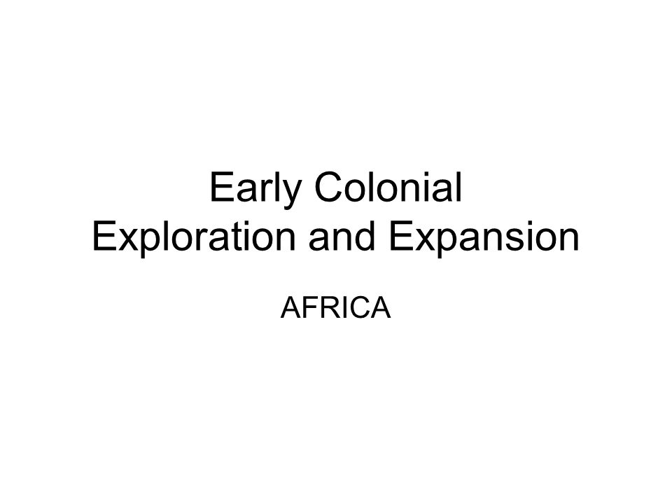 Early Colonial Exploration and Expansion