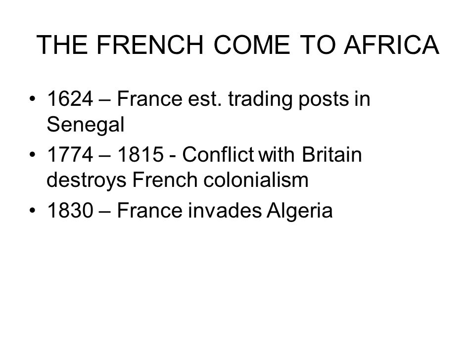 THE FRENCH COME TO AFRICA