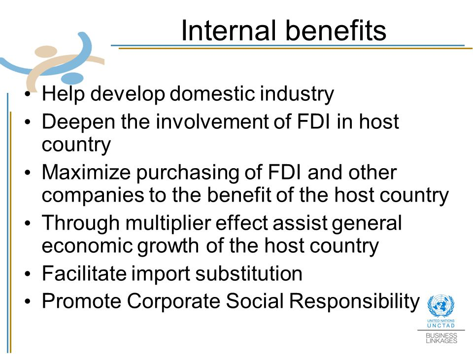 Internal benefits Help develop domestic industry