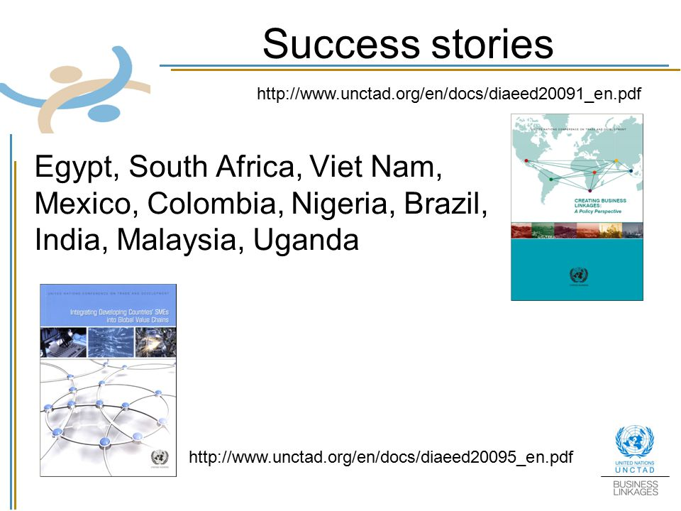 Success stories http://www.unctad.org/en/docs/diaeed20091_en.pdf.