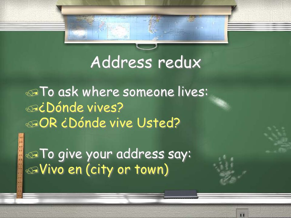Address redux To ask where someone lives: ¿Dónde vives