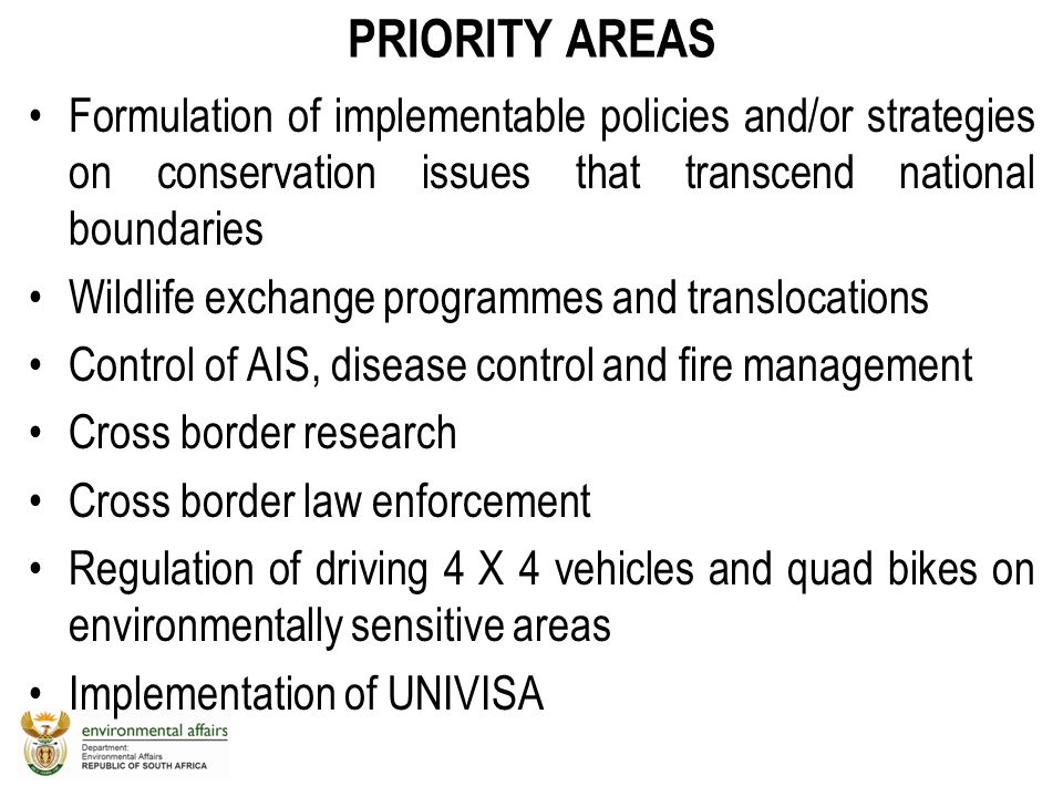 PRIORITY AREAS Formulation of implementable policies and/or strategies on conservation issues that transcend national boundaries.