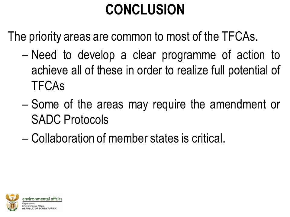 CONCLUSION The priority areas are common to most of the TFCAs.