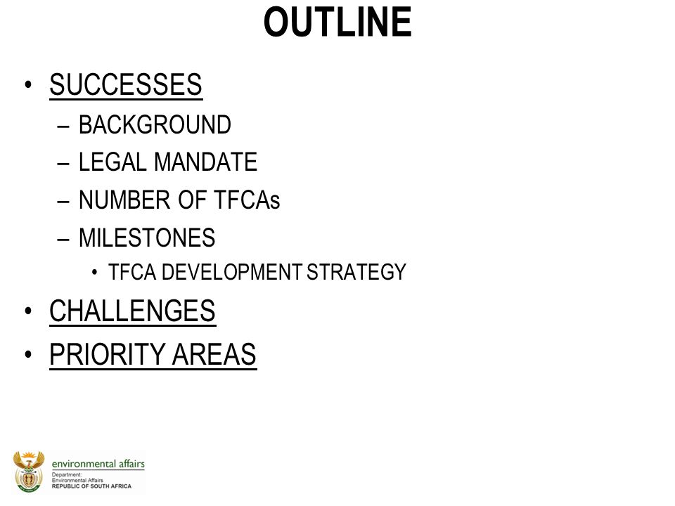 OUTLINE SUCCESSES CHALLENGES PRIORITY AREAS BACKGROUND LEGAL MANDATE