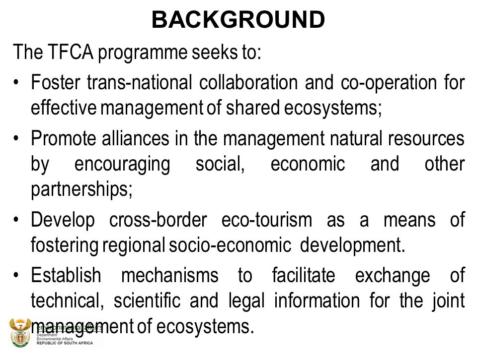 BACKGROUND The TFCA programme seeks to: