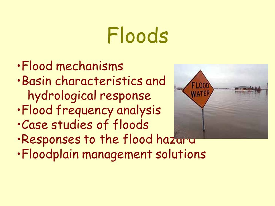Floods Flood mechanisms