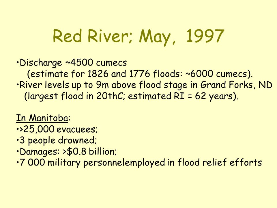 Red River; May, 1997 Discharge ~4500 cumecs (estimate for 1826 and 1776 floods: ~6000 cumecs).