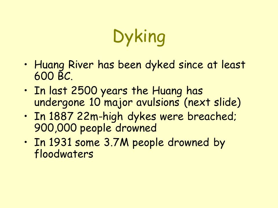 Dyking Huang River has been dyked since at least 600 BC.