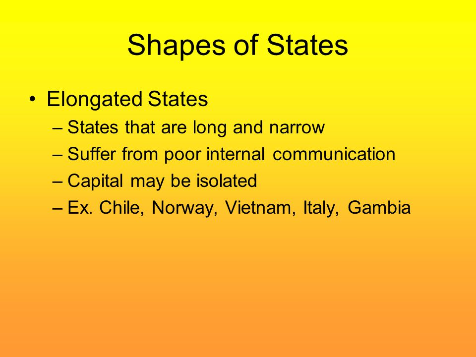 Shapes of States Elongated States States that are long and narrow