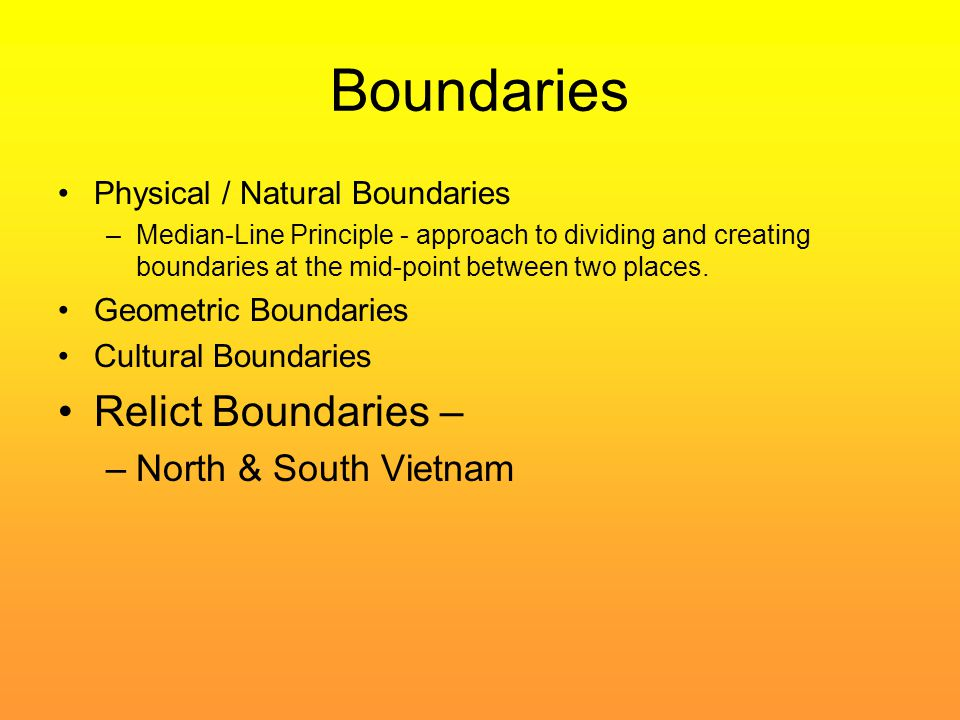 Boundaries Relict Boundaries – North & South Vietnam
