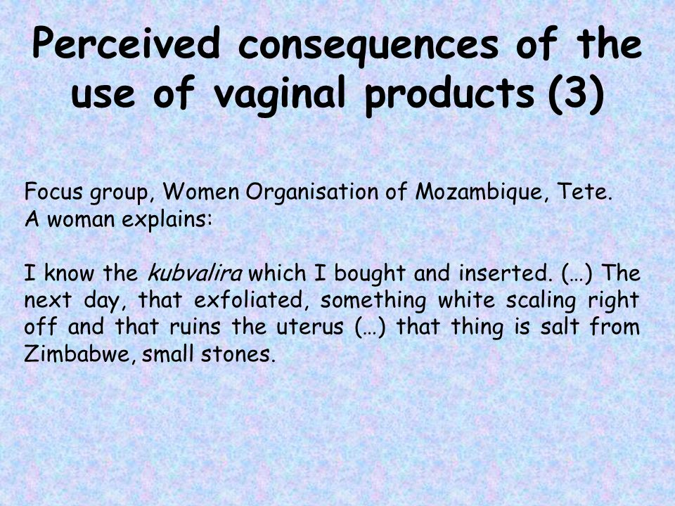 Perceived consequences of the use of vaginal products (3)