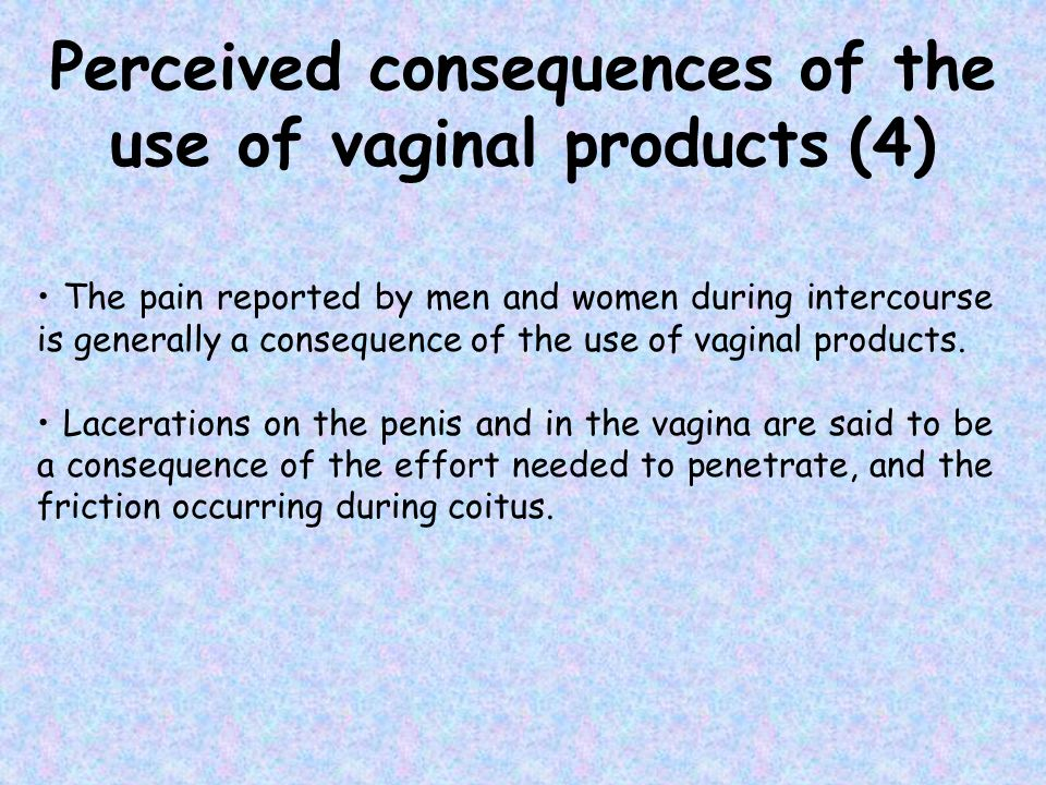 Perceived consequences of the use of vaginal products (4)