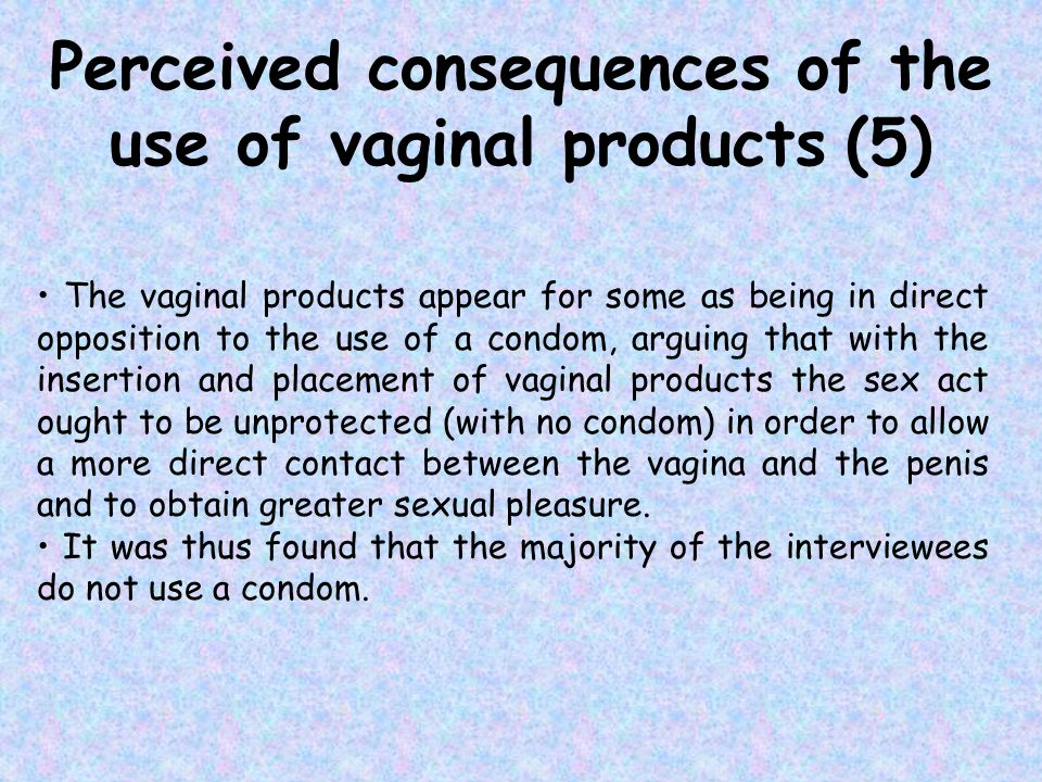 Perceived consequences of the use of vaginal products (5)