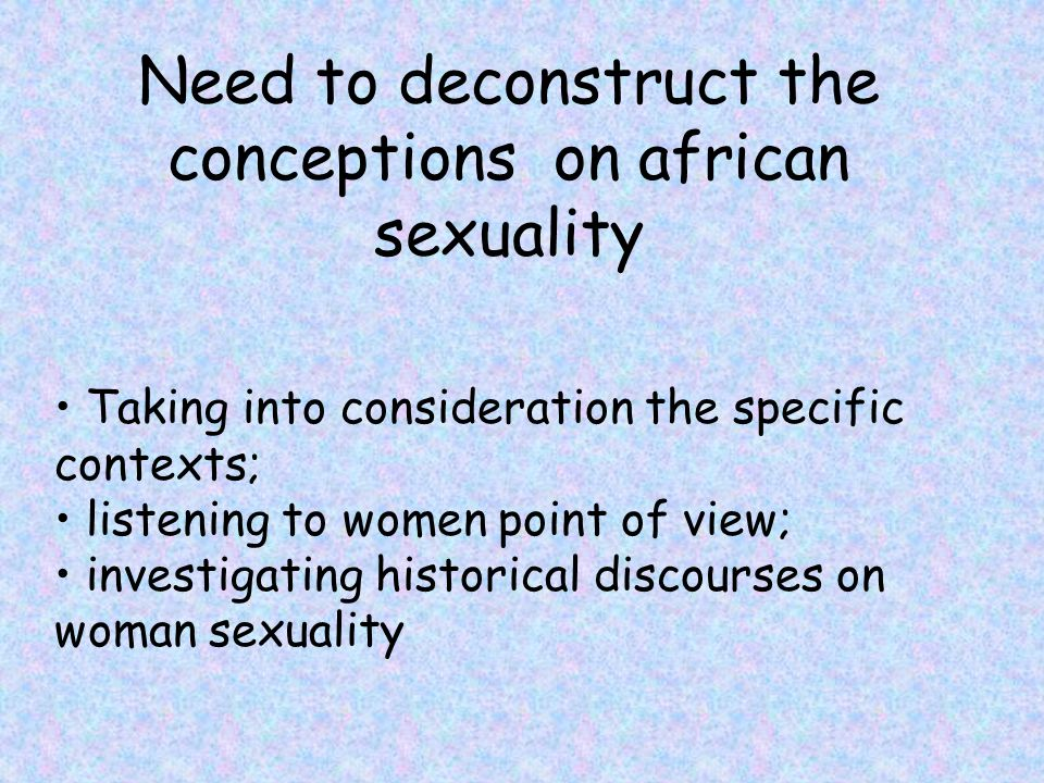 Need to deconstruct the conceptions on african sexuality