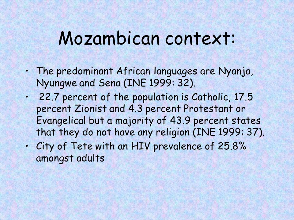 Mozambican context: The predominant African languages are Nyanja, Nyungwe and Sena (INE 1999: 32).