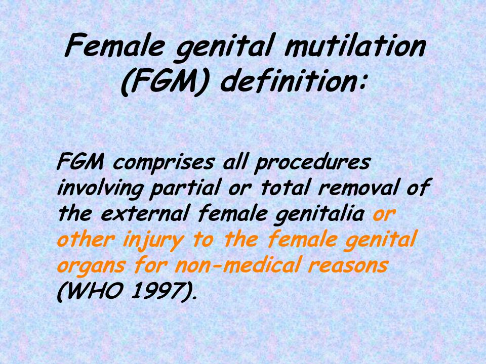 Female genital mutilation (FGM) definition: