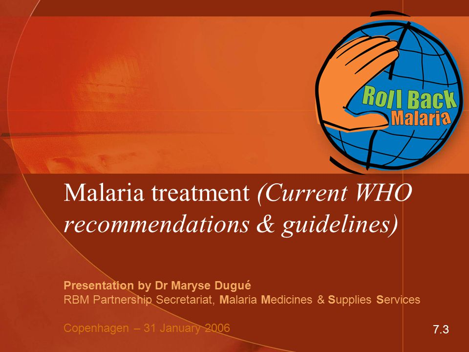 Malaria treatment (Current WHO recommendations & guidelines)