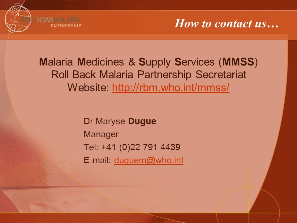 How to contact us… Malaria Medicines & Supply Services (MMSS)