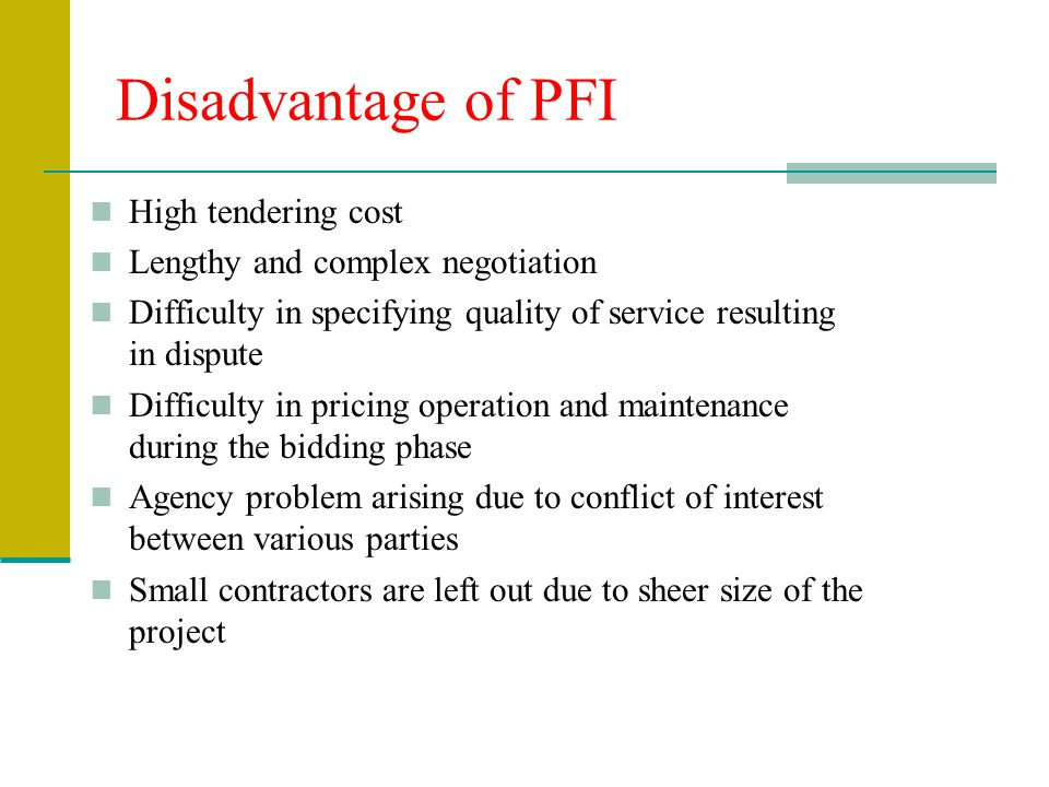 Disadvantage of PFI High tendering cost